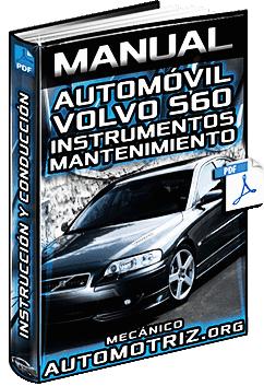 Manual de Automóvil Volvo S60 - Sistemas, Componentes, Mantenimiento y Seguridad