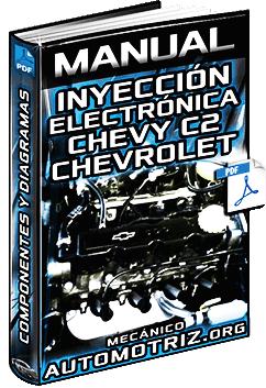 Manual de Inyección Electrónica de Chevy C2 Chevrolet - Componentes y Diagramas