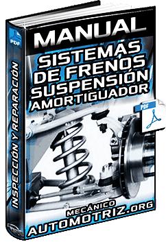 Manual de Sistema de Frenos, Suspensión y Amortiguador – Inspección y Reparación