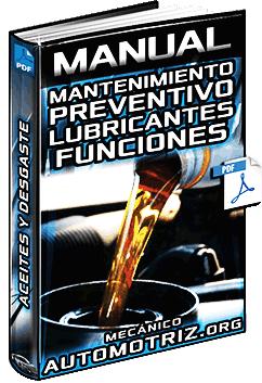Manual de Mantenimiento Preventivo - Lubricación, Aceites y Causas de Desgaste