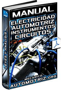 Manual de Electricidad Automotriz – Instrumentos, Leyes, Circuitos y Análisis