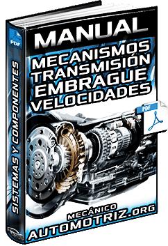 Manual de Mecanismos de Sistemas de Transmisión – Embrague y Caja de Cambios