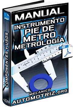 Manual de Instrumento de Medición Pie de Metro - Partes, Resoluciones y Usos