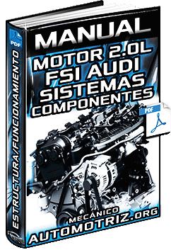 Manual: Motor 2.0 L FSI Audi - Estructura, Componentes, Funciones y Sistemas