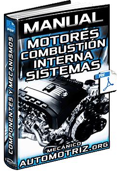 Manual de Motores de Combustión Interna – Sistemas, Componentes y Mecanismos