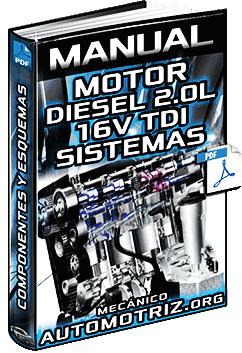 Manual del Motor Diesel 2.0L 16V TDI - Mecánica, Sistemas, Partes y Circuitos