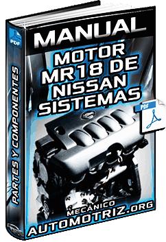 Manual de Motor MR18DE Nissan – Estructura, Sistemas y Componentes
