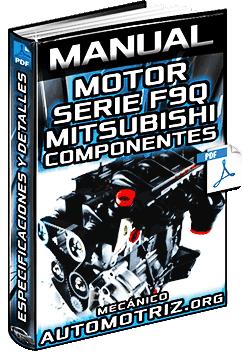 Manual de Motor F9Q Mitsubishi - Servicio, Componentes, Desmontaje e Instalación
