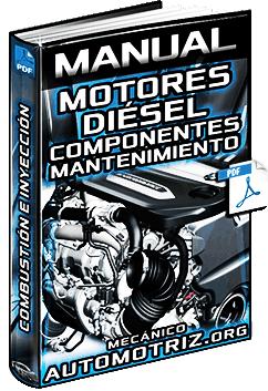 Manual de Motores Diésel - Combustión, Componentes, Inyección y Mantenimiento
