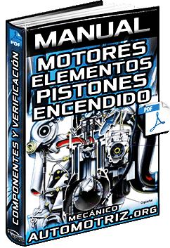 Manual de Motores - Estructura, Tipos, Partes, Verificación de Pistones y Bujías