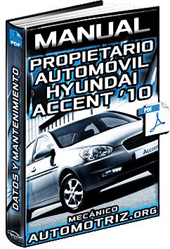 Manual del Propietario de Hyundai Accent 2010 – Especificaciones y Mantenimiento