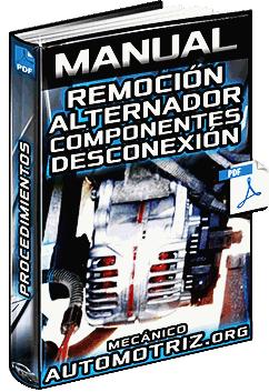 Manual de Remoción del Alternador - Partes y Procedimiento de Desconexión
