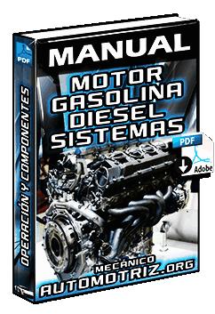 Manual de Servicio del Motor a Gasolina y Diesel - Operación, Partes y Sistemas