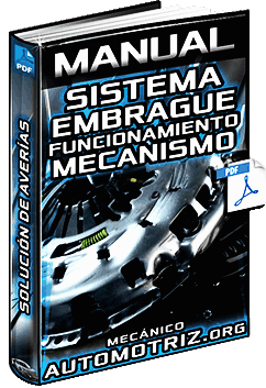 Manual del Sistema de Embrague - Tipos, Mecanismo, Accionamiento y Diagnóstico
