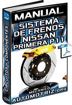 Manual de Sistema de Frenos de Nissan Primera P11 - Componentes y Diagnóstico