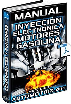 Manual: Sistema de Inyección Electrónica de Combustible en Motores de Gasolina