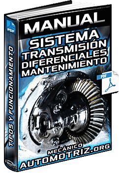 Manual de Sistema de Transmisión y Diferenciales - Tipos y Funcionamiento