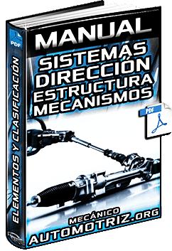 Manual de Sistemas de Dirección - Clases, Componentes, Mecanismo y Servodirección