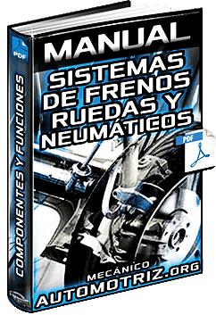 Manual: Sistemas de Frenos y Neumáticos - Estructura, Componentes y Funciones
