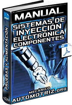 Manual: Sistema de Inyección Electrónica – Componentes, Pruebas y Alimentación