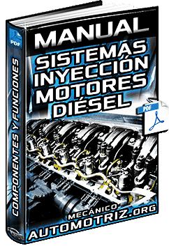 Manual: Sistemas de Inyección de Motores Diésel – Componentes y Funcionamiento