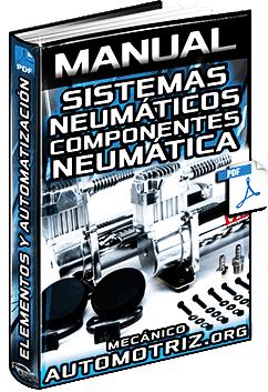 Manual: Sistemas Neumáticos – Neumática, Mandos, Componentes y Automatización