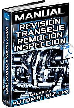 Manual: Revisión del Transeje – Remoción, Desarmado, Inspección e Instalación