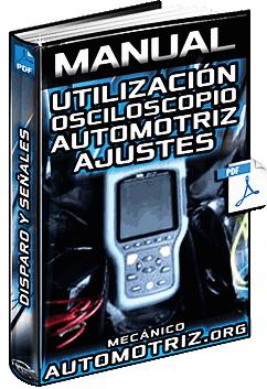 Manual: Uso del Osciloscopio Automotriz - Disparo, Cursores, Ajustes y Funciones