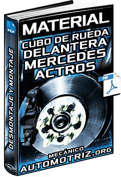Desmontaje y Montaje del Cubo de la Rueda Delantera de Mercedes Actros