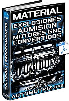 Material: Explosiones por la Admisión en Motores GNC Convertidos - Solución