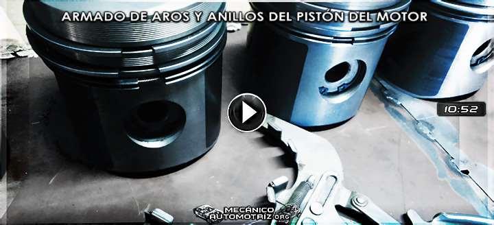 Vídeo de Cómo Armar los Aros y Anillos del Pistón del Motor - Procedimiento