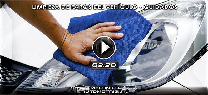 Vídeo de Cómo Limpiar los Faros del Automóvil - Cuidados y Mantenimiento