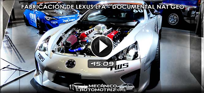 Vídeo de Fabricación del Supercoche Lexus LFA – Documental Nat Geo