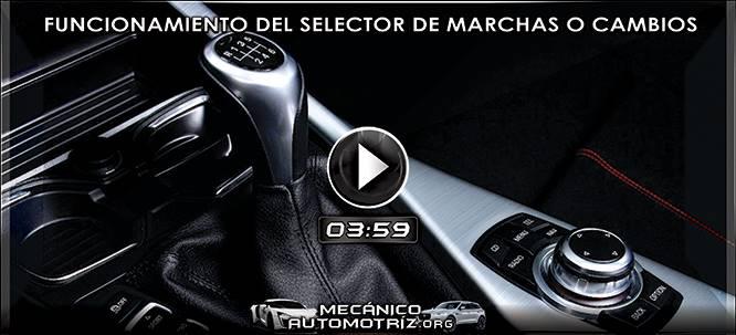 Vídeo de Funcionamiento del Selector de Cambios o Velocidades