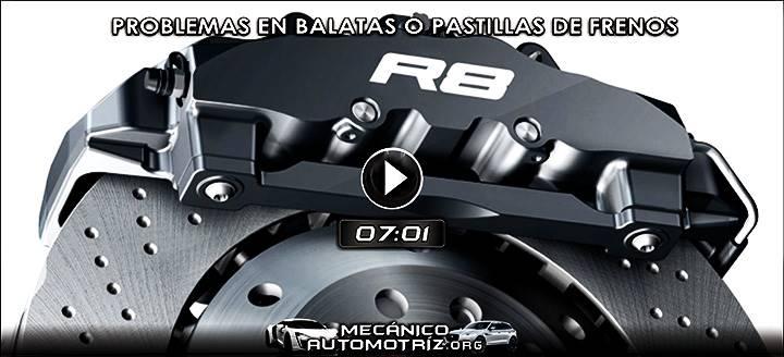 Vídeo de Problemas en Balatas o Pastillas de Frenos – Ruidos, Desgaste y Jaloneo