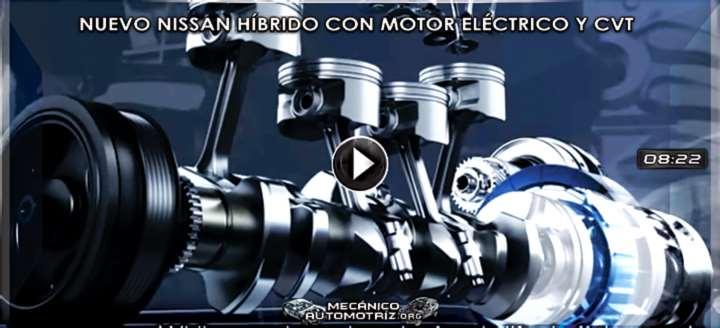 Vídeo de Rendimiento de Motores y Nuevo Híbrido Nissan con Motor Eléctrico y CVT