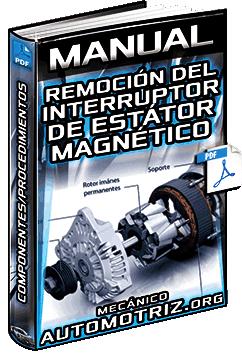 Manual de Remoción del Interruptor de Estátor Magnético – Procedimientos