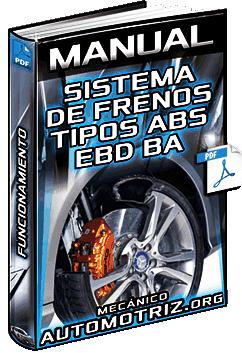 Manual: Sistema de Frenos – Tipos, Mecanismos ABS, EBD, BA y Funcionamiento