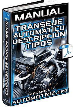 Manual de Transeje Automático – Descripción, Tipos, Componentes y Función