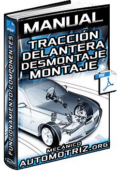 Manual: Tracción Delantera – Componentes, Desmontaje, Montaje y Funcionamiento