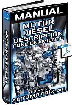 Manual de Motor Diésel - Descripción, Funcionamiento, Sistemas e Inspección