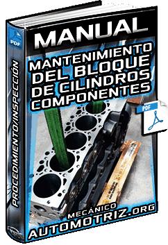 Manual de Mantenimiento del Bloque de Cilindros – Desarmado, Inspección y Armado