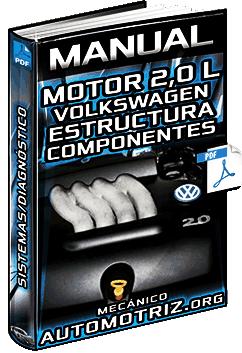 Manual: Motor 2.0 Litros Volkswagen – Estructura, Componentes, Sistemas y Diagnóstico