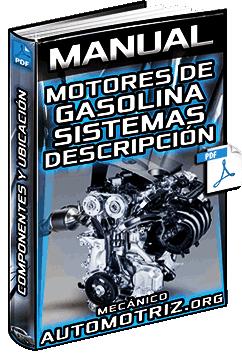 Manual de Motores de Gasolina – Sistemas, Descripción, Componentes y Ubicación