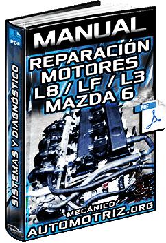 Manual de Reparación del Motor L8, LF y L3 de Mazda 6 – Datos, Sistemas y Diagnóstico