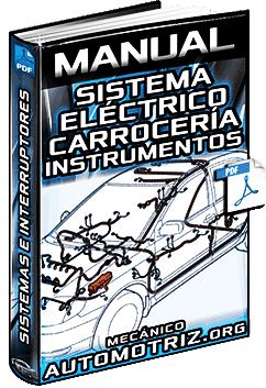 Manual: Sistema Eléctrico de la Carrocería – Cables, Interruptores y Panel de Instrumentos