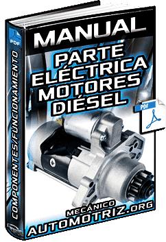Manual: Parte Eléctrica en Motores Diésel - Motor de Arranque, Bujías y Resistencias