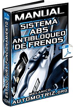 Manual: Sistema ABS Antibloqueo de Frenos – Estructura, Control y Funcionamiento