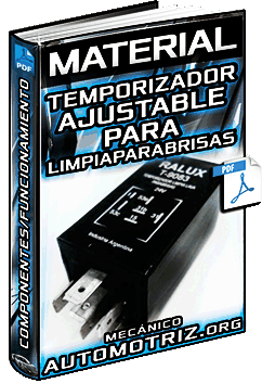 Material: Temporizador Ajustable para Limpiaparabrisas – Componentes y Funcionamiento